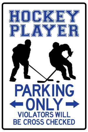 Hockey Player Parking Only Plastic Sign