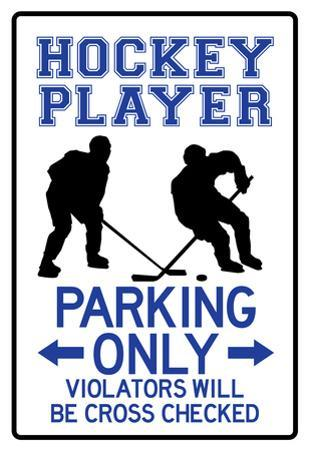 Hockey Player Parking Only