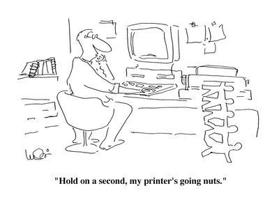 https://imgc.allpostersimages.com/img/posters/hold-on-a-second-my-printer-s-going-nuts-cartoon_u-L-PGR28F0.jpg?artPerspective=n