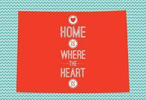 Home Is Where The Heart Is - Colorado