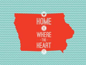 Home Is Where The Heart Is - Iowa