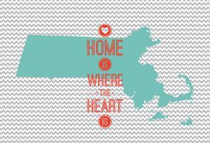 Home Is Where The Heart Is - Massachusetts