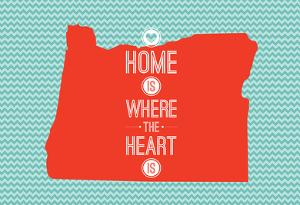 Home Is Where The Heart Is - Oregon