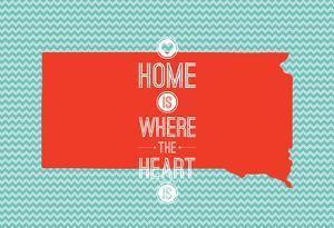 Home Is Where The Heart Is - South Dakota