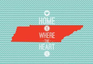Home Is Where The Heart Is - Tennessee