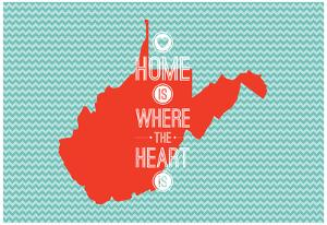 Home Is Where The Heart Is - West Virginia