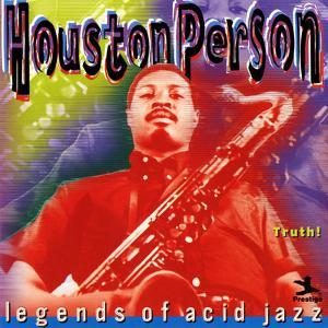 Houston Person - Legends of Acid Jazz - Truth!