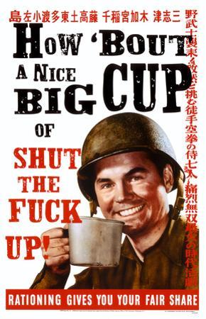 How 'bout a Nice Big Cup of Shut the F*ck Up!