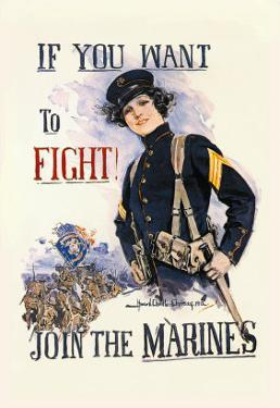 If You Want to Fight! Join the Marines by Howard Chandler Christy