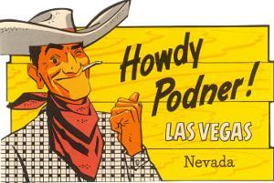 Howdy Podner, Las Vegas, Nevada