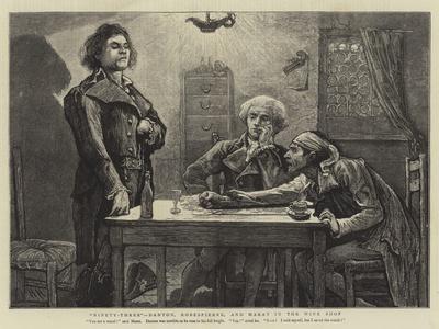 Ninety-Three, Danton, Robespierre, and Marat in the Wine Shop