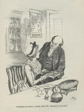 I suppose you know, ma'am, that Mr.Ferrars is married, 1896 by Hugh Thomson