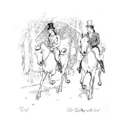 Mr. Darcy with Him', Illustration from 'Pride and Prejudice' by Jane Austen, Edition Published in…
