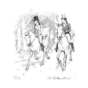 Mr. Darcy with Him', Illustration from 'Pride and Prejudice' by Jane Austen, Edition Published in? by Hugh Thomson