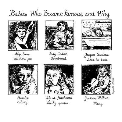 Babies Who Became Famous and Why: (6) panel drawing depicting Napoleon, La? - New Yorker Cartoon