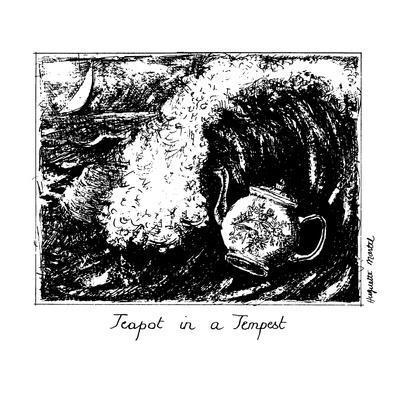 Teapot in a Tempest - New Yorker Cartoon