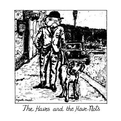 The Haves and the Have-Nots - New Yorker Cartoon