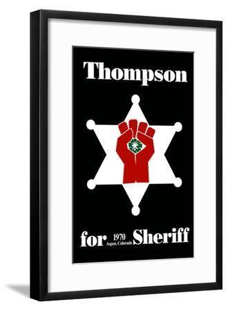 Hunter S. Thompson For Sheriff Poster--Framed Poster