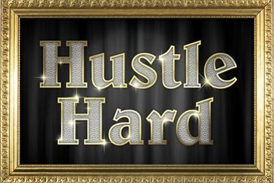 Hustle Hard Faux Framed Plastic Sign