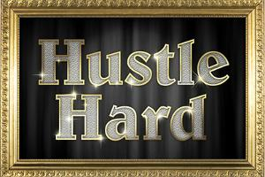 Hustle Hard Faux Framed