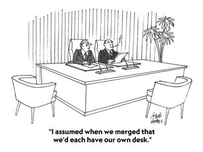 https://imgc.allpostersimages.com/img/posters/i-assumed-when-we-merged-that-we-d-each-have-our-own-desk-cartoon_u-L-PGR2SL0.jpg?artPerspective=n