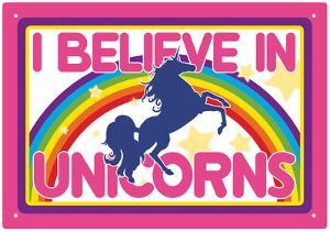 I Believe in Unicorns Tin Sign