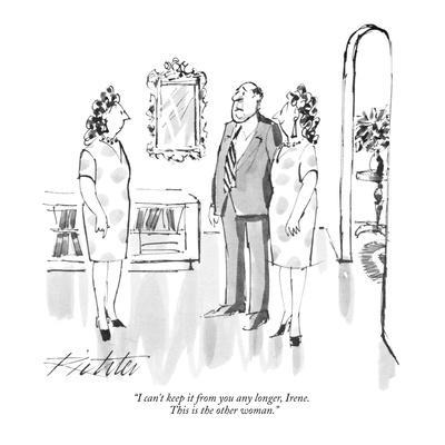 https://imgc.allpostersimages.com/img/posters/i-can-t-keep-it-from-you-any-longer-irene-this-is-the-other-woman-new-yorker-cartoon_u-L-PGT6NL0.jpg?artPerspective=n
