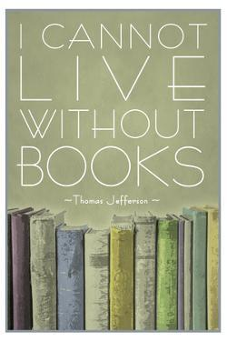 I Cannot Live Without Books Thomas Jefferson Plastic Sign