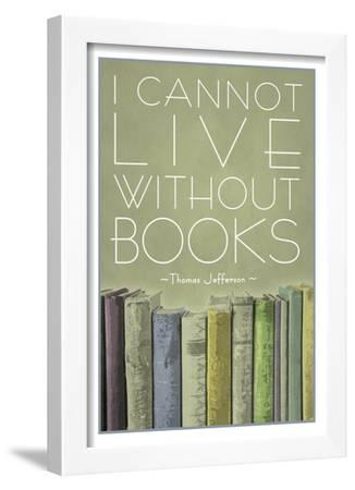 I Cannot Live Without Books Thomas Jefferson