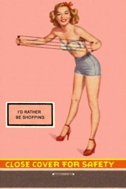 I'd Rather Be Shopping Pin-up
