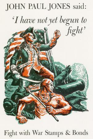 I Have Not Yet Begun to Fight War Stamps Bonds WWII War Propaganda Art Print Poster