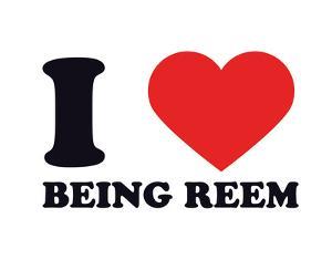 I Heart Being Reem