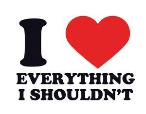 I Heart Everything I Shouldn't