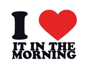 I Heart it in the morning
