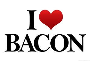 I Heart Love Bacon Funny Poster