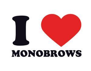 I Heart Monobrows