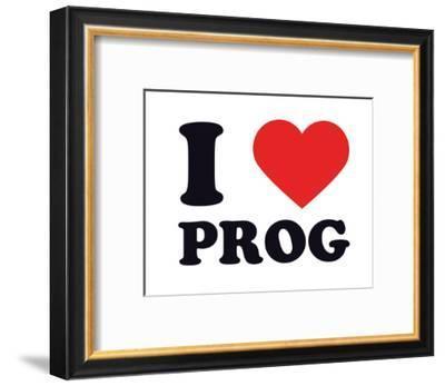 I Heart Prog--Framed Giclee Print