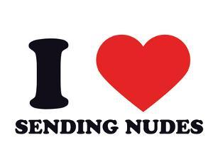 I Heart Sending Nudes
