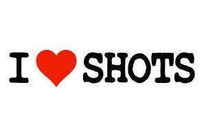 I Heart Shots College Humor Poster