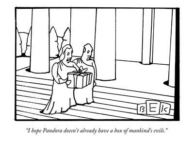 https://imgc.allpostersimages.com/img/posters/i-hope-pandora-doesn-t-already-have-a-box-of-mankind-s-evils-new-yorker-cartoon_u-L-PGR1M30.jpg?artPerspective=n
