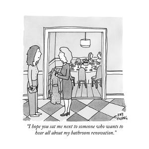 """I hope you sat me next to someone who wants to hear all about my bathroom?"" - New Yorker Cartoon"