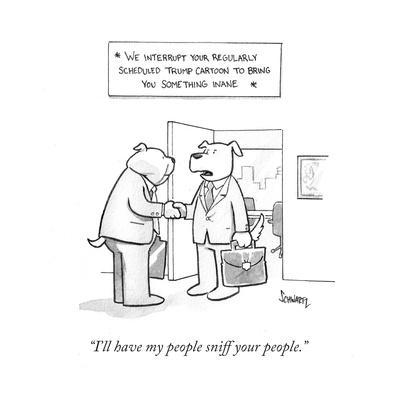 https://imgc.allpostersimages.com/img/posters/i-ll-have-my-people-sniff-your-people-cartoon_u-L-Q13277P0.jpg?artPerspective=n