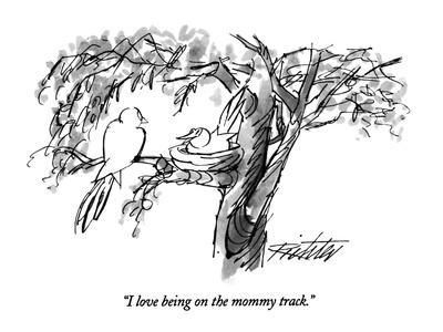 https://imgc.allpostersimages.com/img/posters/i-love-being-on-the-mommy-track-new-yorker-cartoon_u-L-PGT86I0.jpg?artPerspective=n