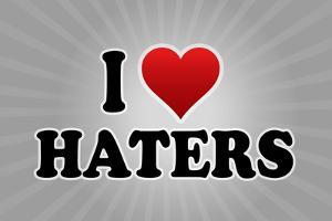 I Love Haters Poster
