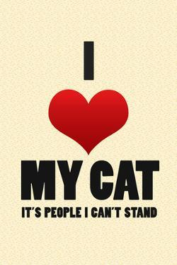 I Love My Cat It's People I Can't Stand Humor Print Poster