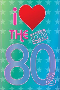 I Love the 80's (Heart) Poster
