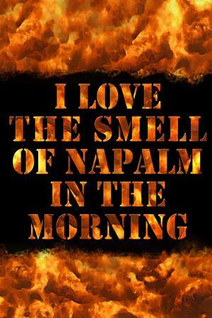 https://imgc.allpostersimages.com/img/posters/i-love-the-smell-of-napalm-in-the-morning_u-L-Q19E2170.jpg?artPerspective=n