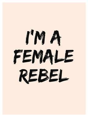 I'm A Female Rebel