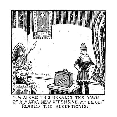 https://imgc.allpostersimages.com/img/posters/i-m-afraid-this-heralds-the-dawn-of-a-major-new-offensive-my-liege-roa-new-yorker-cartoon_u-L-PGT7TB0.jpg?artPerspective=n