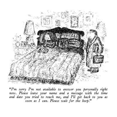 https://imgc.allpostersimages.com/img/posters/i-m-sorry-i-m-not-available-to-answer-you-personally-right-now-please-l-new-yorker-cartoon_u-L-PGT74V0.jpg?artPerspective=n